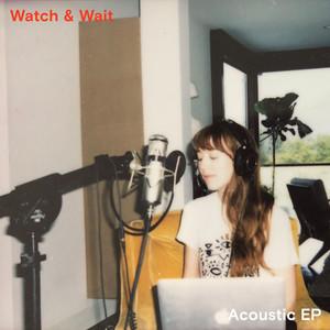 Watch & Wait (Acoustic)