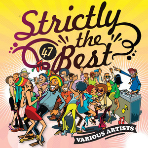 Strictly The Best Vol. 47