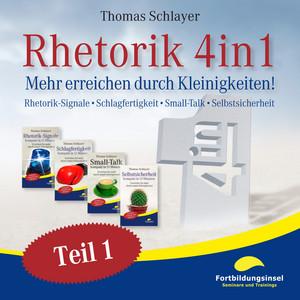 Rhetorik 4in1 (Mehr erreichen durch Kleinigkeiten / Rhetorik-Signale, Schlagfertigkeit, Small-Talk, Selbstsicherheit) Audiobook