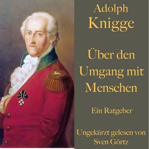 Adolph Knigge: Über den Umgang mit Menschen (Ein Ratgeber) Audiobook