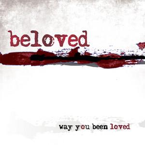 Way You Been Loved album