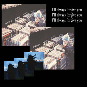I'll Always Forgive You