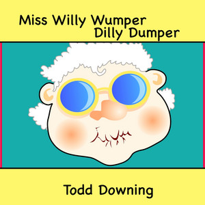 Miss Willy Wumper Dilly Dumper