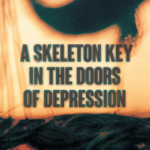 A Skeleton Key in the Doors of Depression