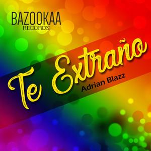 Te Extraño - Radio Mix by Adrian Blazz