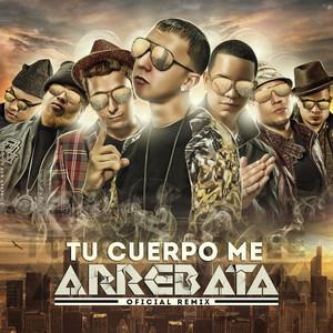 Tu Cuerpo Me Arrebata (Remix) [feat. J King, Maximan, D.Ozi, J Alvarez, Franco El Gorila & Jowel]