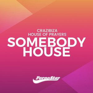 Somebody House - Original Mix by Crazibiza, House of Prayers