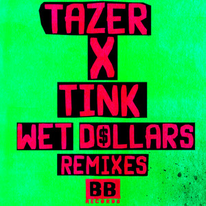 Wet Dollars (Remixes)