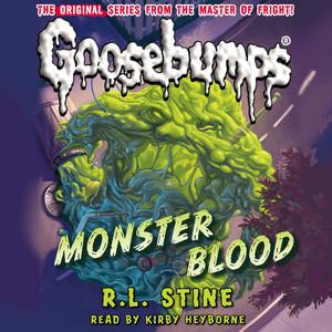 Monster Blood - Classic Goosebumps 3 (Unabridged)