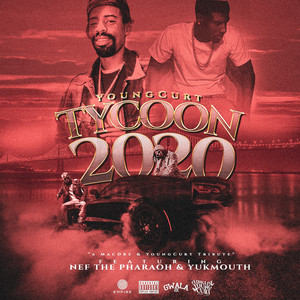 Tycoon 2020 (feat. New The Pharaoh & Yukmouth)