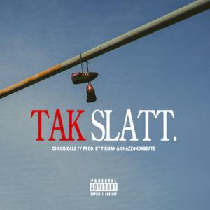 TAK SLATT. by ChronicalZ