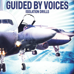 Isolation Drills - Guided By Voices