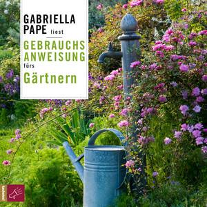 Gebrauchsanweisung fürs Gärtnern Audiobook