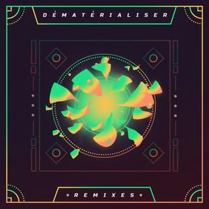 Dématérialiser Remixes