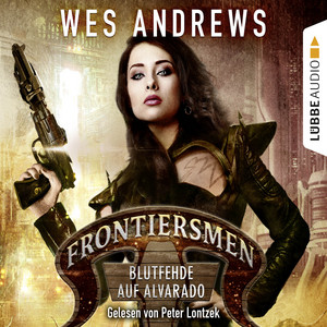 Frontiersmen: Blutfehde auf Alvarado (Ungekürzt) Audiobook
