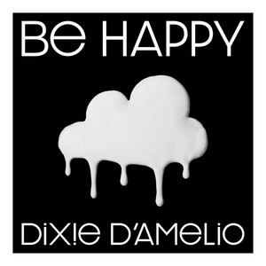 Be Happy - Dixie D'amelio