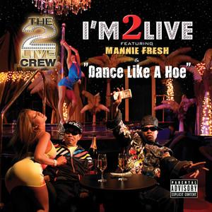 I'm 2 Live / Dance Like A Hoe
