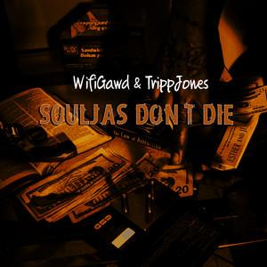 Souljas Don't Die