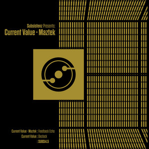 Subsistenz Presents : CurrentValue & Maztek