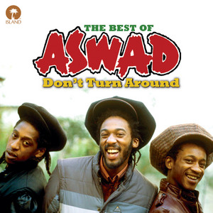 Don't Turn Around: The Best Of Aswad album