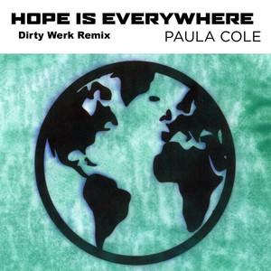Hope Is Everywhere (Dirty Werk Remix)