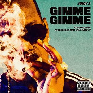 Gimme Gimme (feat. Slim Jxmmi)