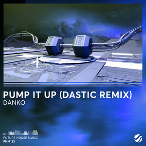 Pump It Up (Dastic Remix)