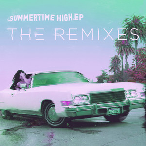 Summertime High EP (The Remixes)