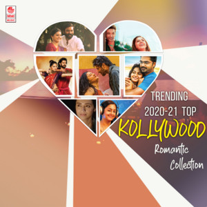 Trending 2020-21 Top Kollywood Romantic Collection