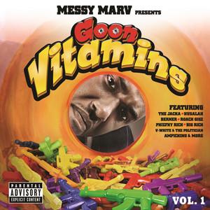 Messy Marv presents Goon Vitamins Vol.1
