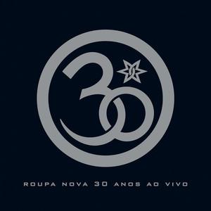 Roupa Nova 30 Anos (Ao Vivo) album
