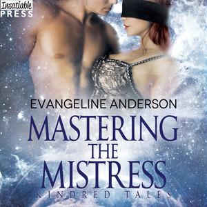 Mastering the Mistress - Kindred Tales (Unabridged)