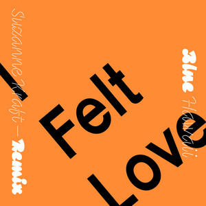 I Felt Love (Suzanne Kraft Remix)