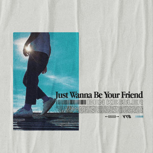 Just Wanna Be Your Friend