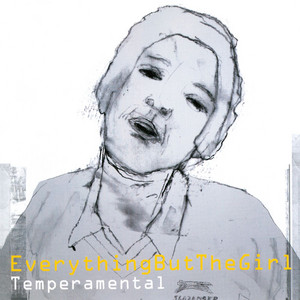 Everything But The Girl · Temperamental