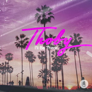 Thoby - I´ll Be There