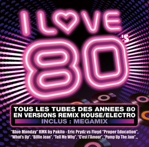 I LOVE 80's - Remix Club House-Electro album