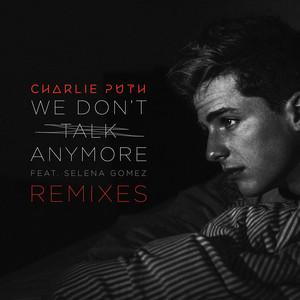 We Don't Talk Anymore (feat. Selena Gomez) [Remixes]