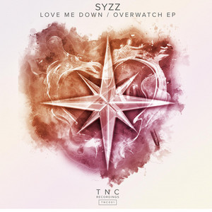 Syzz presents Love Me Down/Overwatch EP
