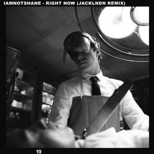 Right Now (jackLNDN Remix)