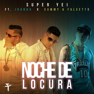 Noche De Locura (feat. Juanka & Sammy & Falsetto)