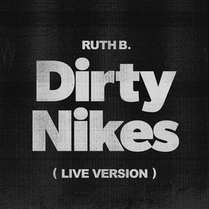 Dirty Nikes (Live Version)