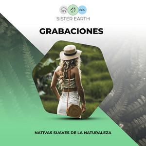 Grabaciones Nativas Suaves de la Naturaleza