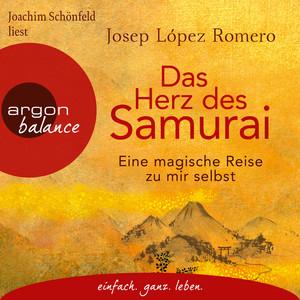 Das Herz des Samurai - Eine magische Reise zu mir selbst (Ungekürzte Lesung) Audiobook