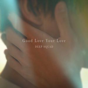 Good Love Your Love