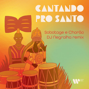 Cantando pro santo (DJ Negralha Remix)