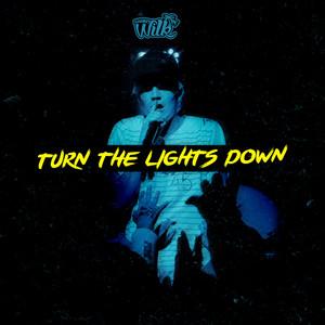 Turn The Lights Down