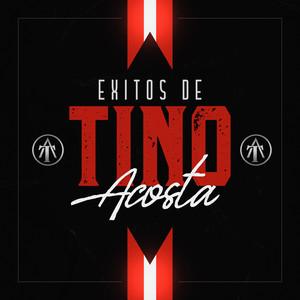 Exitos de Tino Acosta