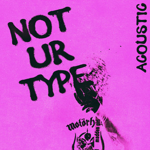 Not Ur Type (Acoustic)