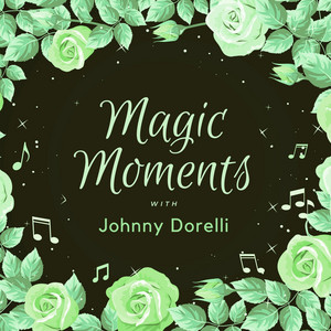 Magic Moments with Johnny Dorelli
